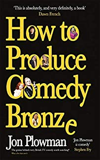 Jon Plowman - How To Produce Comedy Bronze
