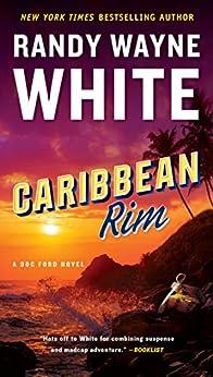 Caribbean Rim (A Doc Ford Novel Book 25) by [Randy Wayne White]