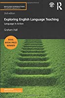 Exploring English Language Teaching (Routledge Introductions to Applied Linguistics)