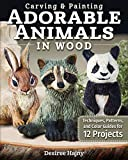 Carving & Painting Adorable Animals in Wood: Techniques, Patterns, and Color Guides for 12 Projects (Fox Chapel Publishing) Templates, Hair Tracts, & Painting Tips for Shelf Sitters; Wolf, Fox, & More