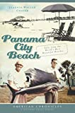Panama City Beach: Tales from the World's Most Beautiful Beaches (American Chronicles) (English Edition)