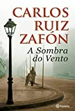A Sombra do Vento (PLANETA PORTUGAL) (Portuguese Edition)