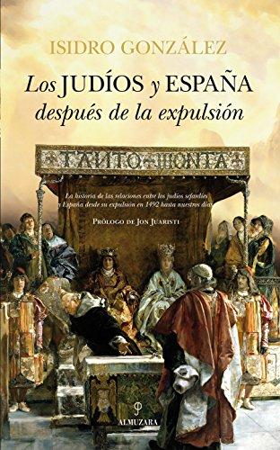 Los Judíos y España Después De La Expulsión: 1 (Historia)
