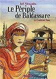 Le périple de Baldassare, Tome 1 - Le Centième Nom