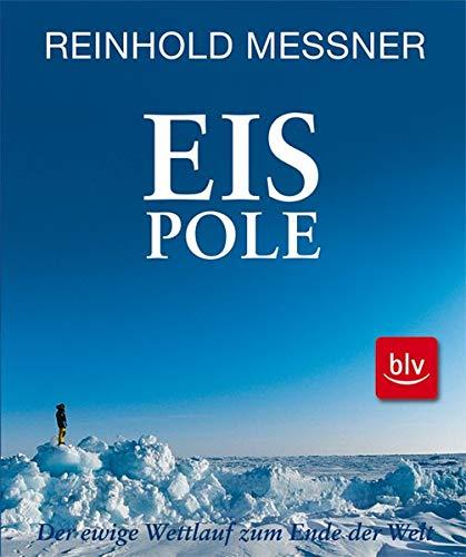 Eis Pole: Der ewige Wettlauf zum Ende der Welt