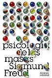 Psicología de las masas (El libro de bolsillo - Bibliotecas de autor - Biblioteca Freud nº 3043)
