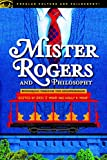 Mister Rogers and Philosophy (Popular Culture and Philosophy Book 128) (English Edition)