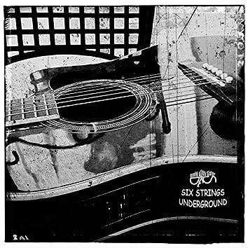Six Strings Underground
