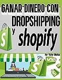 GANAR DINERO CON DROPSHIPPING Y SHOPIFY: GANAR DINERO CON DROPSHIPPING Y SHOPIFY