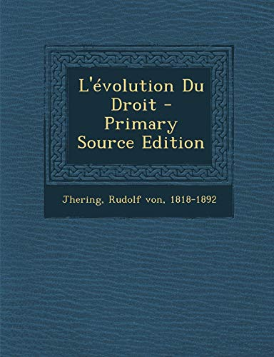 L'Evolution Du Droit - Primary Source Edition