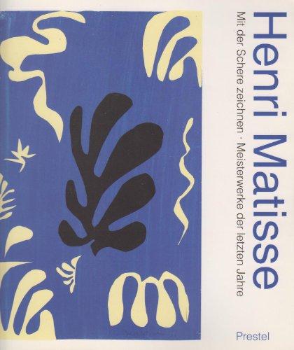 Henri Matisse. Mit der Schere zeichnen. Meisterwerke der letzten Jahre.