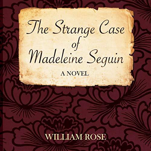The Strange Case of Madeleine Seguin cover art