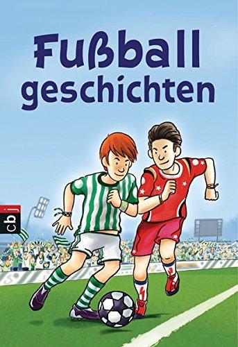 Welttagsedition 2016 - Fußballgeschichten (Die Welttagseditionen 2016, Band 2)