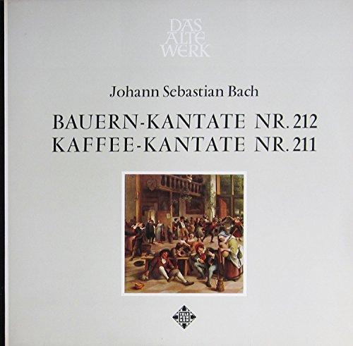 Bauern-Kantate Nr. 212 / Kaffee-Kantate Nr. 211 (Das Alte Werk) / SAWT 9515-B
