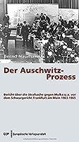 """""""Der Auschwitz-Prozess"""": Bericht ueber die Strafsache gegen Mulka u. a. vor dem Schwurgericht Frankfurt am Main 1963-1965"""