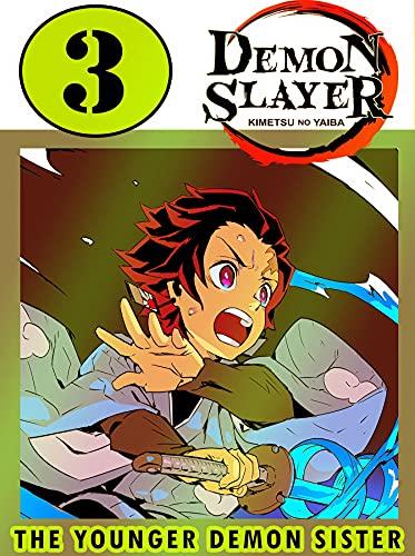 Younger Demon Sister: New Edition Book 3 Includes Vol 7 - 8 - 9 Demon Action Slayer Kimetsu No Manga Yaiba Graphic Novels (English Edition)
