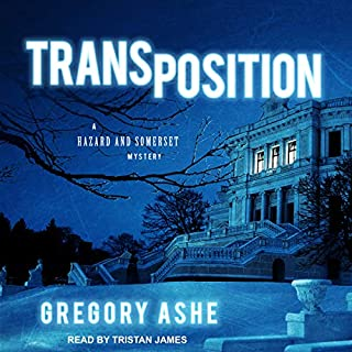 Transposition     Hazard and Somerset Mystery Series, Book 2              Autor:                                                                                                                                 Gregory Ashe                               Sprecher:                                                                                                                                 Tristan James                      Spieldauer: 10 Std.     11 Bewertungen     Gesamt 4,5