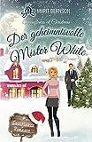 Der geheimnisvolle Mister White: Snowflakes at Christmas (Snowflakes Romance 2)