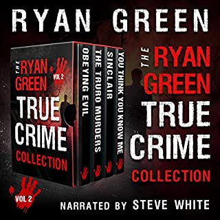 The Ryan Green True Crime Collection: Volume 2                   By:                                                                                                                                 Ryan Green                               Narrated by:                                                                                                                                 Steve White                      Length: 13 hrs and 7 mins     36 ratings     Overall 4.2