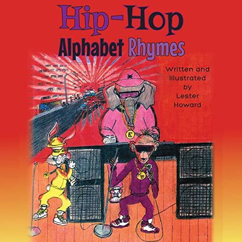 Hip-Hop Alphabet Rhymes Audiobook By Lester Howard cover art