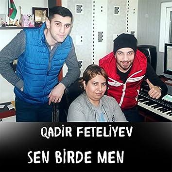 Sen Birde Men