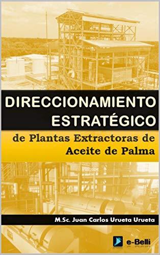 DIRECCIONAMIENTO ESTRATEGICO DE PLANTAS EXTRACTORAS DE ACEITE DE PALMA
