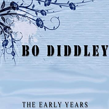 Bo Diddley: The Early Years