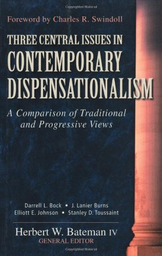Download Three Central Issues in Contemporary Dispensationalism: A Comparison of Traditional and Progressive Views 0825420628