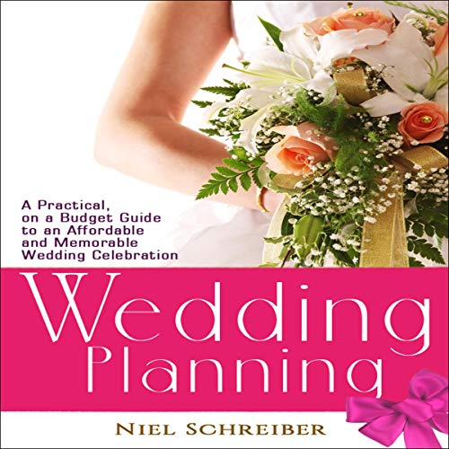 『Wedding Planning: A Practical, on a Budget Guide to an Affordable and Memorable Wedding Celebration』のカバーアート