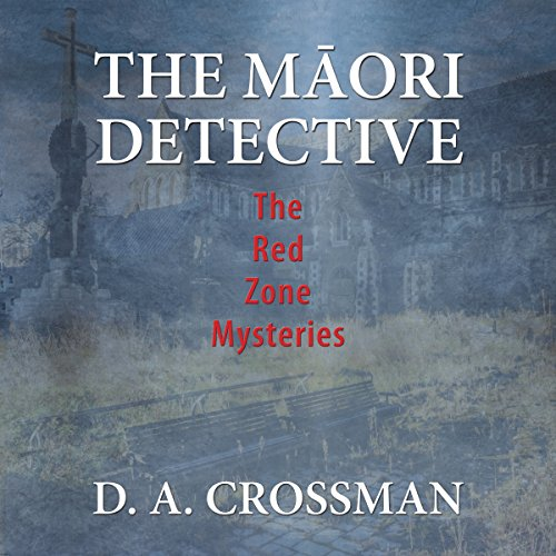 The Maori Detective: The Red Zone Mysteries audiobook cover art