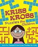 Kriss Kross Puzzles for Children: 100 fun themed kriss kross puzzles for kids