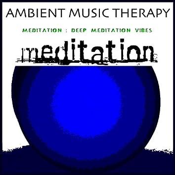 Meditation: Deep Meditation Vibes