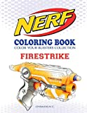 NERF Coloring Book : FIRESTRIKE: Color Your Blasters Collection, N-Strike Elite, Nerf Guns Coloring...