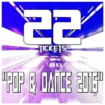 """22 Tickets """"Pop & Dance 2016"""""""