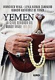 Yemen. La clave olvidada del mundo árabe (Alianza Ensayo)