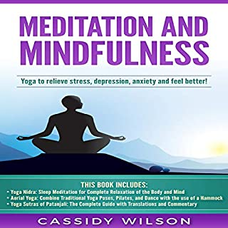 Meditation and Mindfulness: Yoga to Relieve Stress, Despression, Anxiety and Feel Better cover art