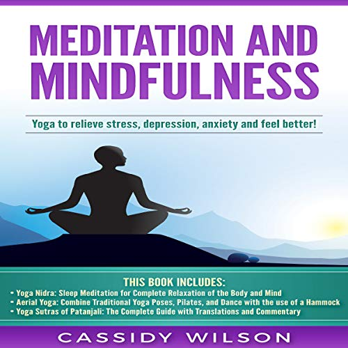 Meditation and Mindfulness: Yoga to Relieve Stress, Despression, Anxiety and Feel Better audiobook cover art