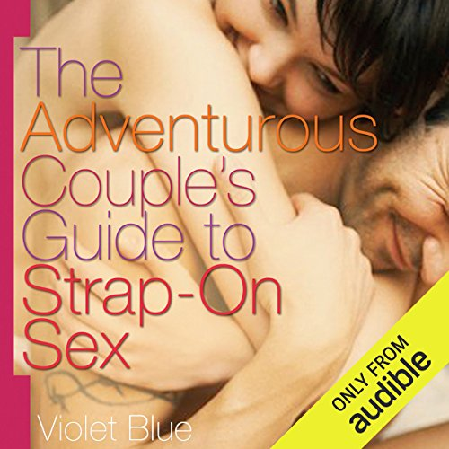 The Adventurous Couple's Guide to Strap-On Sex audiobook cover art