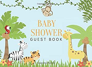 Baby Shower Guest Book: Jungle Safari Animals   A Keepsake to Capture Guests' Baby Predictions and Advice for the Expectant Parents