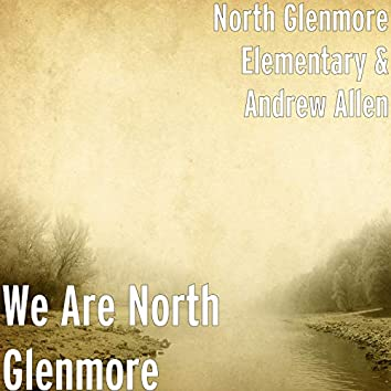 We Are North Glenmore