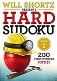 Will Shortz Presents Hard Sudoku Volume 1: 200 Challenging Puzzles (Hard Sudoku, 1)