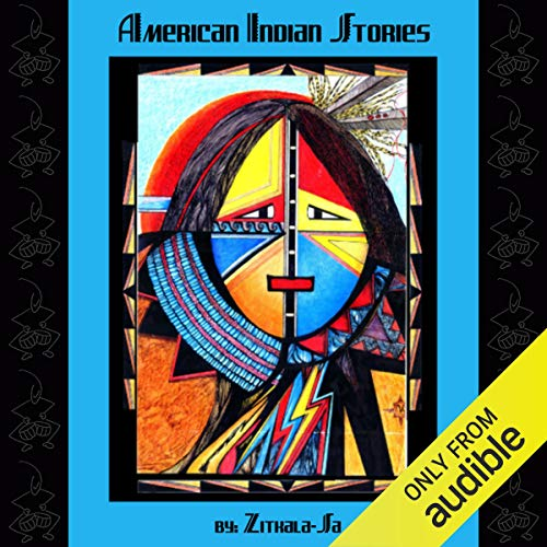 American Indian Stories Audiobook By Zitkala-Sa cover art