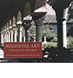 Medieval Art: A Resource for Teachers (METROPOLITAN MUSEUM OF ART) (Mixed media product) - Common