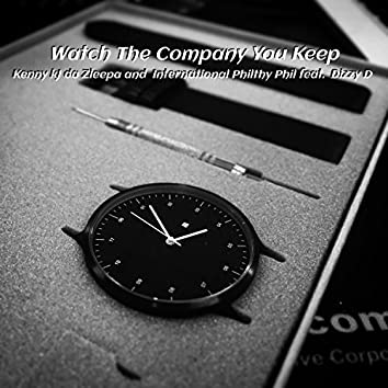 Watch the Company You Keep (feat. Dizzy D)