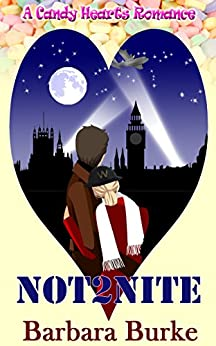 Not2Nite (A Candy Hearts Romance) by [Barbara Burke]