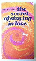Books By John Powell (Unconditional Love, Why Am I Afraid to Tell You Who I Am, the Secret of Staying in Love, Fully Human Fully Alive 0895050544 Book Cover