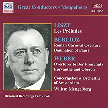 Weber / Berlioz: Overtures / Liszt: Les Preludes (Mengelberg) (1928-1942)
