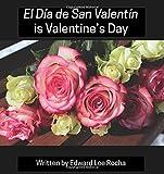 El Día de San Valentín is Valentine's Day: Spanish Bilingual Holiday Series