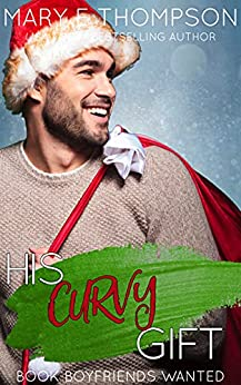 His Curvy Gift (Book Boyfriends Wanted 5) by [Mary E Thompson]
