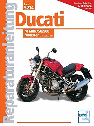 Ducati M 600/750/900 Monster: ab Modelljahr 1993 (Reparaturanleitungen)